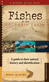 Fishes of the Columbia Basin: A guide to their natural history and identification