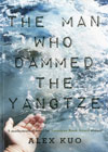 The Man Who Dammed the Yangtze: A Mathematical Novel