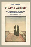 Cover of Of Little Comfort: War Widows, Fallen Soldiers, and the Remaking of the Nation after the Great War