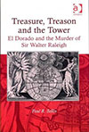 Cover: Treasure, Treason and the Tower: El Dorado and the Murder of Sir Walter Raleigh