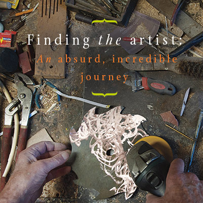 Finding the artist: An absurd, incredible journey