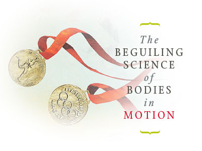 The Beguiling Science of Bodies in Motion