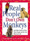 Real People Don't Own Monkeys