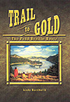 Trail to Gold: The Pend Oreille Route